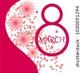greeting card for march 8.... | Shutterstock .eps vector #1030051294