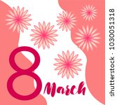 greeting card for march 8.... | Shutterstock .eps vector #1030051318