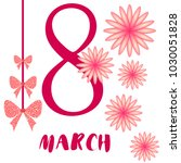 greeting card for march 8.... | Shutterstock .eps vector #1030051828