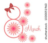 greeting card for march 8.... | Shutterstock .eps vector #1030051960