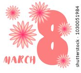greeting card for march 8.... | Shutterstock .eps vector #1030051984