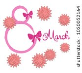 greeting card for march 8.... | Shutterstock .eps vector #1030052164