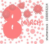 greeting card for march 8.... | Shutterstock .eps vector #1030053214