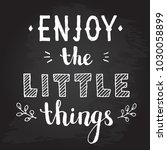 enjoy the little things quote.... | Shutterstock .eps vector #1030058899