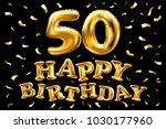 vector happy birthday 50th...   Shutterstock .eps vector #1030177960