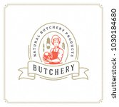 butcher shop logo vector... | Shutterstock .eps vector #1030184680