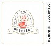 butcher shop logo vector... | Shutterstock .eps vector #1030184680