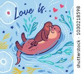 love is. lovely card with funny ... | Shutterstock .eps vector #1030218598