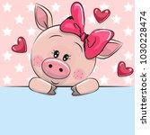 greeting card cute cartoon pig... | Shutterstock .eps vector #1030228474