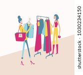 women shopping new clothes in... | Shutterstock .eps vector #1030234150