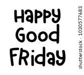 hand lettering happy good...   Shutterstock .eps vector #1030577683