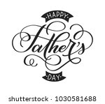 happy father's day  hand... | Shutterstock .eps vector #1030581688