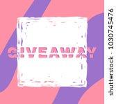 giveaway square banner.  sliced ... | Shutterstock .eps vector #1030745476