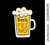 beer friday lettering poster... | Shutterstock .eps vector #1030838698