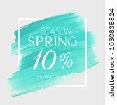 spring sale 10  off sign over... | Shutterstock .eps vector #1030838824
