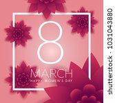 8 march. women's day.    Shutterstock .eps vector #1031043880