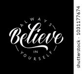 always believe in yourself  ... | Shutterstock .eps vector #1031177674