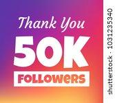 thank you 50000 followers... | Shutterstock .eps vector #1031235340