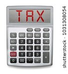 calculator showing the word tax | Shutterstock . vector #1031308054