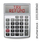 calculator showing the word tax ... | Shutterstock . vector #1031308060