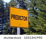 a predictor sign advising the... | Shutterstock . vector #1031341990