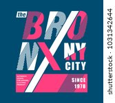 the bronx ny city cool awesome... | Shutterstock .eps vector #1031342644