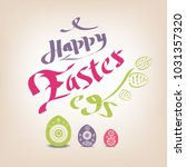 hand written happy easter... | Shutterstock .eps vector #1031357320