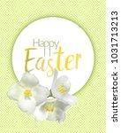 happy easter jasmine flower... | Shutterstock .eps vector #1031713213