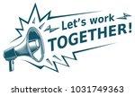 let s work together  ... | Shutterstock .eps vector #1031749363