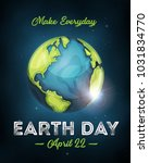 earth day celebration poster ... | Shutterstock .eps vector #1031834770