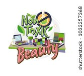 non toxic cosmetic on table.... | Shutterstock .eps vector #1032257368