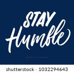 stay humble. hand drawn... | Shutterstock .eps vector #1032294643