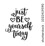 just be yourself today vector... | Shutterstock .eps vector #1032419590