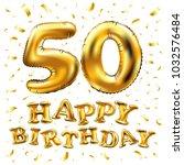 vector happy birthday 50th... | Shutterstock .eps vector #1032576484