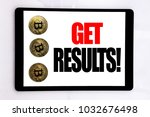 Small photo of Writing text showing Get Results. Business concept for Achieve Result written on tablet screen on white background with cryptocurrency bitcoin next to it.