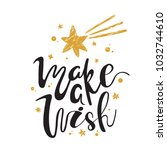 make a wish. calligraphy.... | Shutterstock .eps vector #1032744610