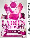ladies night flyer pink party... | Shutterstock .eps vector #1032830713