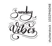 """""""sunday vibes"""" lettering...   Shutterstock .eps vector #1032946048"""