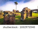 ancient jesuit ruins of the... | Shutterstock . vector #1032973540