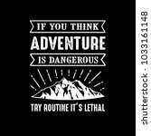 adventure quotes   sayings. 100 ... | Shutterstock .eps vector #1033161148