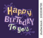 happy birthday lettering... | Shutterstock .eps vector #1033338730