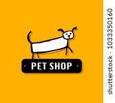 funny dog  pet shop logo for... | Shutterstock .eps vector #1033350160