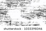 grainy black and white distress ... | Shutterstock .eps vector #1033398346