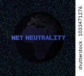 net neutrality text with earth...   Shutterstock . vector #1033471276