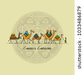 camels caravan  sketch for your ... | Shutterstock .eps vector #1033486879