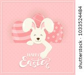 cute easter bunny and eggs... | Shutterstock . vector #1033524484
