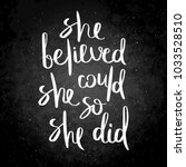 she believed  she could  so she ... | Shutterstock .eps vector #1033528510