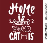 home is where your cat is  ... | Shutterstock .eps vector #1033532020