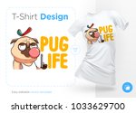 pug life. print on t shirts ... | Shutterstock .eps vector #1033629700