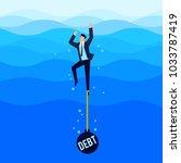 debtor. debt concept.... | Shutterstock .eps vector #1033787419